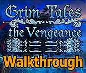 Grim Tales: The Vengeance Walkthrough
