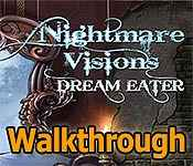 nightmare visions: dream eater collector's edition walkthrough