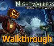 Nightwalkers: Drawn To the Woods Walkthrough