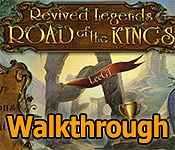 Revived Legends: Road of the Kings Walkthrough 10