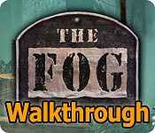 the fog walkthrough