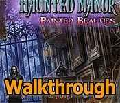 haunted manor: painted beauties walkthrough