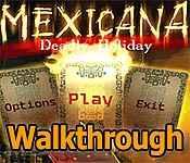 Mexicana: Deadly Holiday Walkthrough