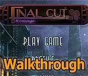 final cut: homage collector's edition walkthrough