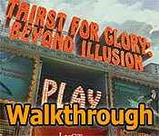Thirst for Glory: Beyond Illusions Walkthrough