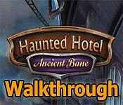 haunted hotel: ancient bane collector's edition walkthrough