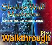 Shadow Wolf Mysteries: Under the Crimson Moon Walkthrough