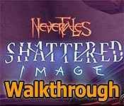 nevertales: shattered image collector's edition walkthrough