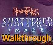 nevertales: shattered image walkthrough
