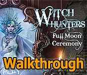 witch hunters: full moon ceremony collector's edition walkthrough