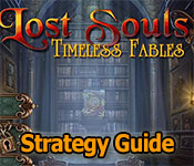 lost souls: timeless fables strategy guide
