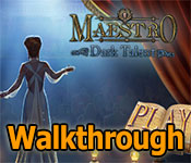 maestro: dark talent collector's edition walkthrough