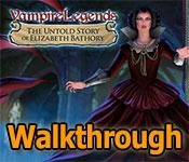 vampire legends: the untold story of elizabeth bathory collector's edition walkthrough