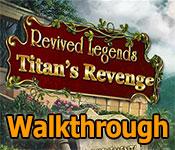revived legends: titan's revenge collector's edition walkthrough