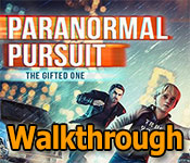 paranormal pursuit: the gifted one collector's edition walkthrough
