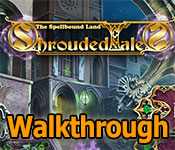shrouded tales: the spellbound land collector's edition walkthrough