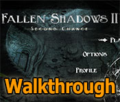 fallen shadows ii: second chance walkthrough