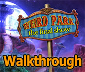 weird park: the final show walkthrough