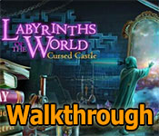 labyrinths of the world: cursed castle collector's edition walkthrough