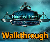haunted hotel: death sentence collector's edition walkthrough