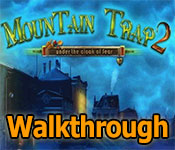 mountain trap 2: under the cloak of fear collector's edition walkthrough