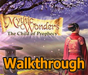 mythic wonders: the child of prophecy collector's edition walkthrough