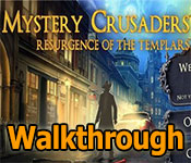 mystery crusaders: resurgence of the templars collector's edition walkthrough