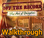 off the record: the art of deception collector's edition walkthrough