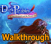 dark parables: the little mermaid and the purple tide collector's edition walkthrough