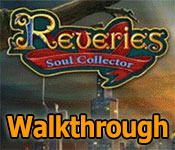 reveries: soul collector collector's edition walkthrough