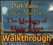 dark tales: edgar allan poe's the mystery of marie roget collector's edition walkthrough