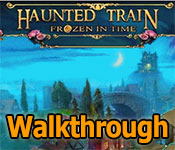 haunted train: frozen in time collector's edition walkthrough