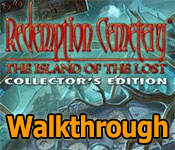 redemption cemetery: the island of the lost collector's edition walkthrough