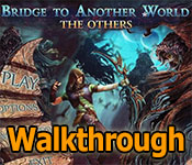 bridge to another world: the others collector's edition walkthrough
