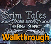 grim tales: the final suspect walkthrough