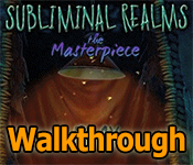 subliminal realms: the masterpiece collector's edition walkthrough