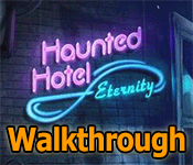 haunted hotel: eternity collector's edition walkthrough
