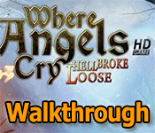 where angels cry: hell broke loose collector's edition walkthrough