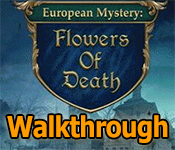 european mystery: flowers of death collector's edition walkthrough