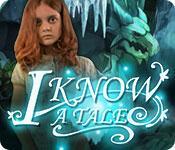 i know a tale