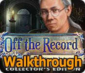 off the record: the final interview collector's edition walkthrough