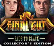 final cut: fade to black