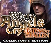 Where Angels Cry: Tears of the Fallen Collector's Edition