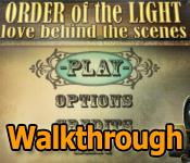 order of the light: love behind the scenes collector's edition walkthrough