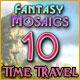 Fantasy Mosaics 10: Time Travel