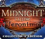 midnight calling: jeronimo collector's edition
