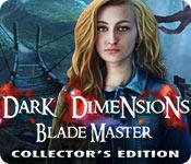 Dark Dimensions: Blade Master Collector's Edition