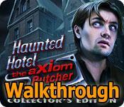haunted hotel: the axiom butcher collector's edition walkthrough