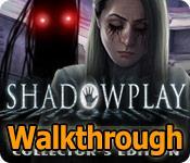 shadowplay: darkness incarnate collector's edition walkthrough