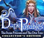 dark parables: swan princess and the dire tree